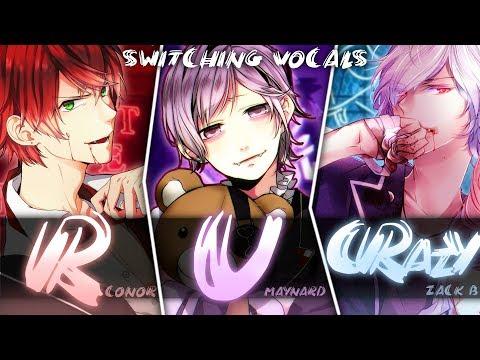 ◤Nightcore◢ ↬ R U Crazy [Switching Vocals]