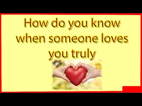 How Do You Know When Someone Loves You Truly