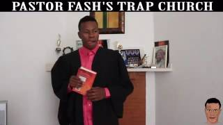 Pastor Fash church trap