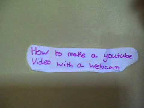 how to make an easy youtube video with a webcam