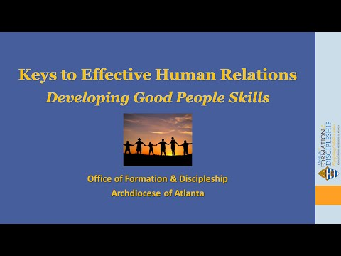 Keys to Effect Human Relations—Developing Good People Skills