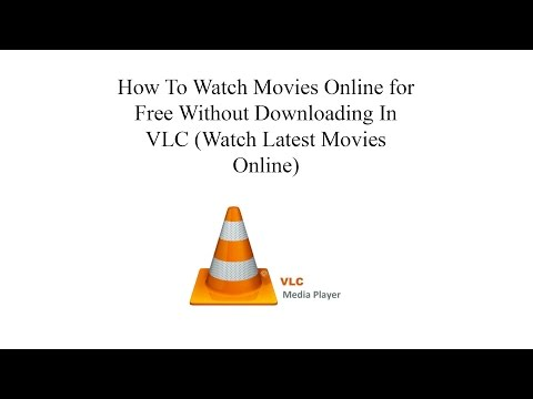 How To Watch Movies Online for Free Without Downloading In VLC 2016