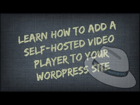 Learn How To Add Self-Hosted Videos To Your WordPress Site