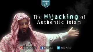The Hijacking of Authentic Islam - Wahaj Tarin