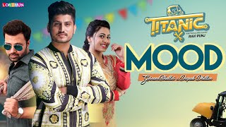 Gurnam Bhullar : Mood ( Official Song ) | Titanic | Raj Singh Jhinger | New Punjabi Songs 2018