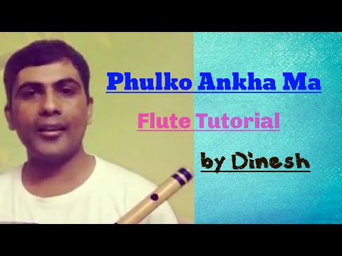 Fulko Ankhama Cover Song and Flute Tutorial by dinesh