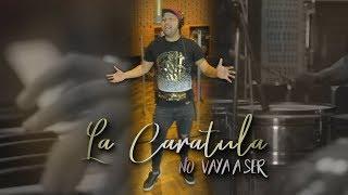 La Caratula - No vaya a ser (Video Oficial) # La Caratula - No vaya a ser