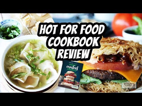 HOT FOR FOOD COOKBOOK REVIEW // Vegan Comfort Classics by Lauren Toyota | Mary's Test Kitchen