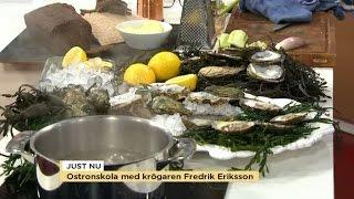 Ostronskola med krögaren Fredrik Eriksson - Nyhetsmorgon (TV4)