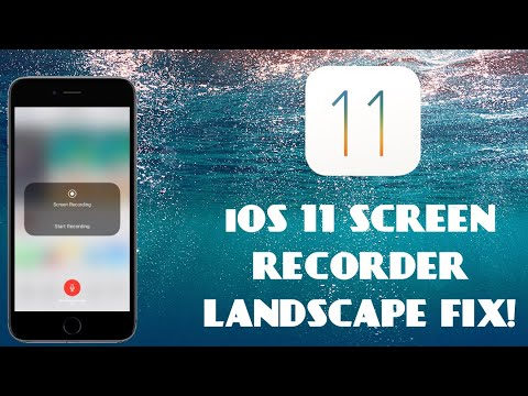 IOS 11 SCREEN RECORDER LANDSCAPE FIX