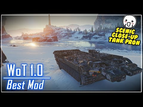 Best Mod for WoT 1.0 - Scenic Close-Up Tank Pr0n || World of Tanks