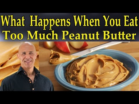 What Happens When You Eat Too Much Peanut Butter - Dr Mandell