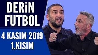 Derin Futbol 4 Kasım 2019 Kısım 1/3 - Beyaz TV