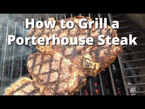 How to Grill a Porterhouse Steak - Porterhouse Steak Recipe