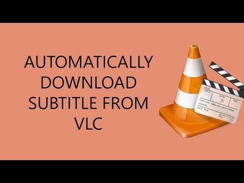 Super trick of VLC media player: Automatically Download Subtitles (NO PLUGIN)