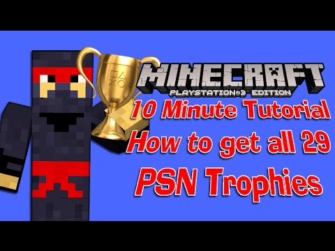 Minecraft PS3 - Tutorial - How to get all 29 PSN Trophies