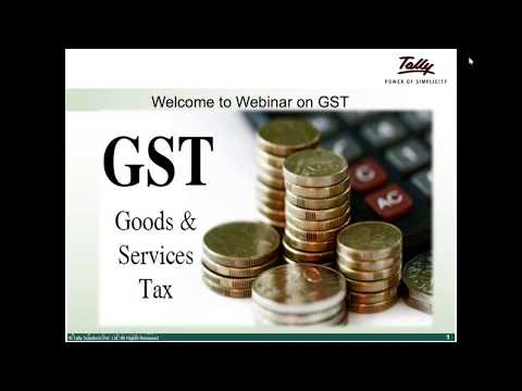 GST Webinar Recorded by Tally Officials. Overview on complete GST