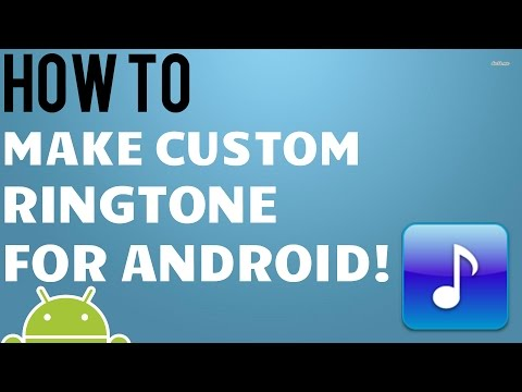 How To Make Custom Ringtones for Android
