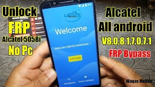 Alcatel 7 frp bypass / google verification bypass Android version