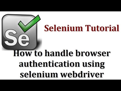 Selenium Tutorials | How to handle browser authentication using selenium webdriver