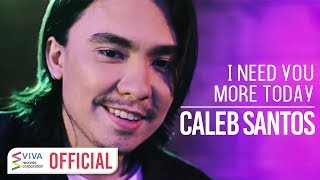 Caleb Santos - I Need You More Today [Official Music Video]
