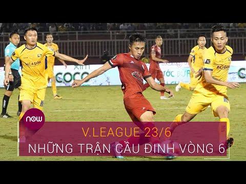 SLNA Vs TPHCM, Nam Định Vs Hải Phòng: Những trận cầu đinh vòng 6 (V-League 23/6) | VTC Now