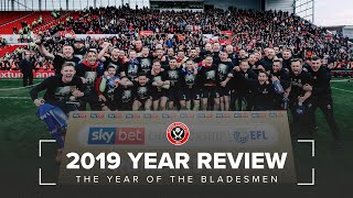 Sheffield United 2019 Review | The Year of The Bladesmen