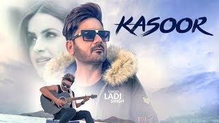 Kasoor: Ladi Singh (Full Song)   Aar Bee   Bunty Bhullar   Latest Songs 2018