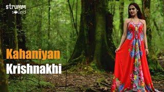 Kahaniyan | Krishnakhi | Brand New Single