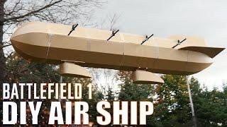 DIY Air Ship - Battlefield 1 | Flite Test