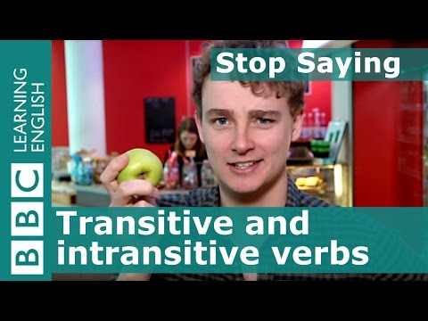Learn about transitive and intransitive verbs - Stop Saying