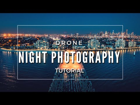 How to take night photos with a drone | FULL TUTORIAL