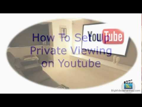 How To Set Up Private Viewing On Youtube