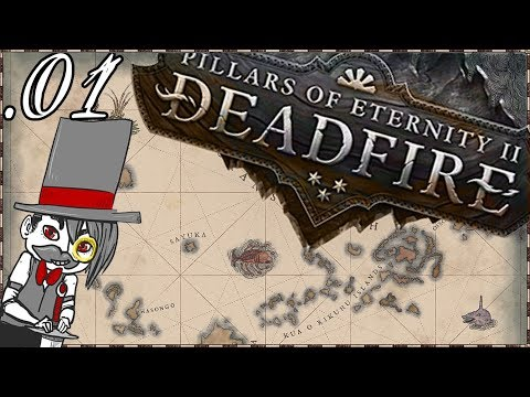 Pillars of Eternity II: Deadfire - Part 1 - Pure Play through/No Commentary