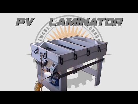 Building A Solar PV Panel Laminator