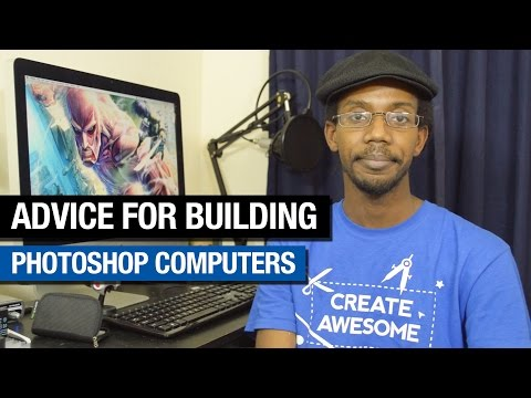 Building Your Best Photoshop Computer 2015