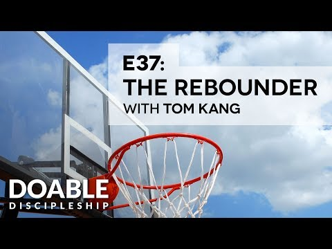 E37 The Rebounder with Tom Kang