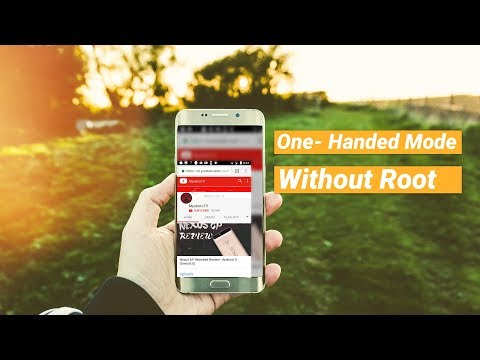 One Handed Mode (One Handed Mode) on Any Android Phone Without ROOT