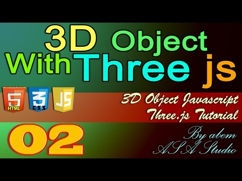 3D Object With Three Js, 2, Create and Add Object to The Scene, Javascript Tutorial