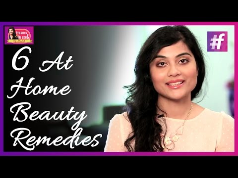 6 At-Home Natural Beauty Remedies   By Mehak