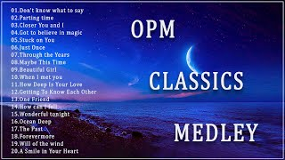 OPM Classics Medley nonstop - Most Famous Sweet OPM Melody 70s 80s 90s - Old Songs Are Meaningfull
