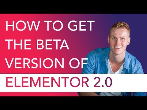 How To Get The Beta Version Of Elementor 2.0