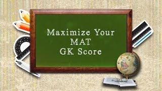 MAT Preparation : Maximize Your GK Score