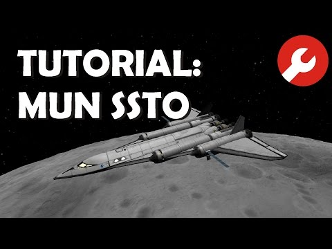 Tutorial: Mun SSTO in KSP 1.1.2