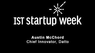 IST Startup Week 2016 - Austin McChord - Chief Innovator, Datto