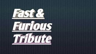 Fast and Furious Tribute i will return