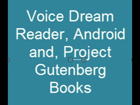 Voice Dream Reader, Android and, Project Gutenberg Books