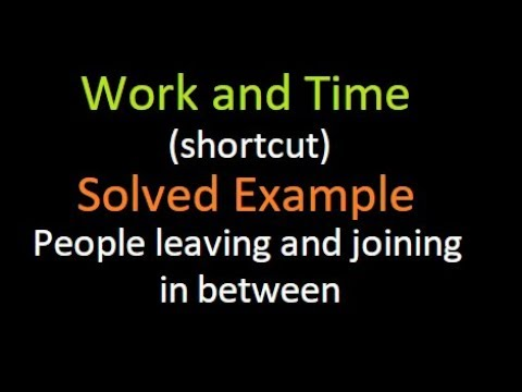 Easy method : work and time : workers leaving and joining the work inbetween : Bank PO : SSC : IBPS