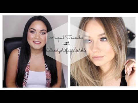 August Favourites with BeautyLifeMichelle