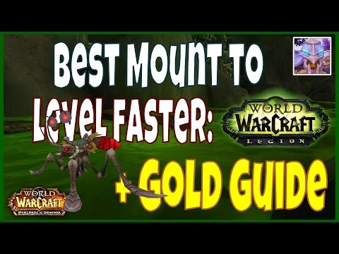 Best Mount to Farm to Level Faster in WoW Legion + Gold Farm Guide
